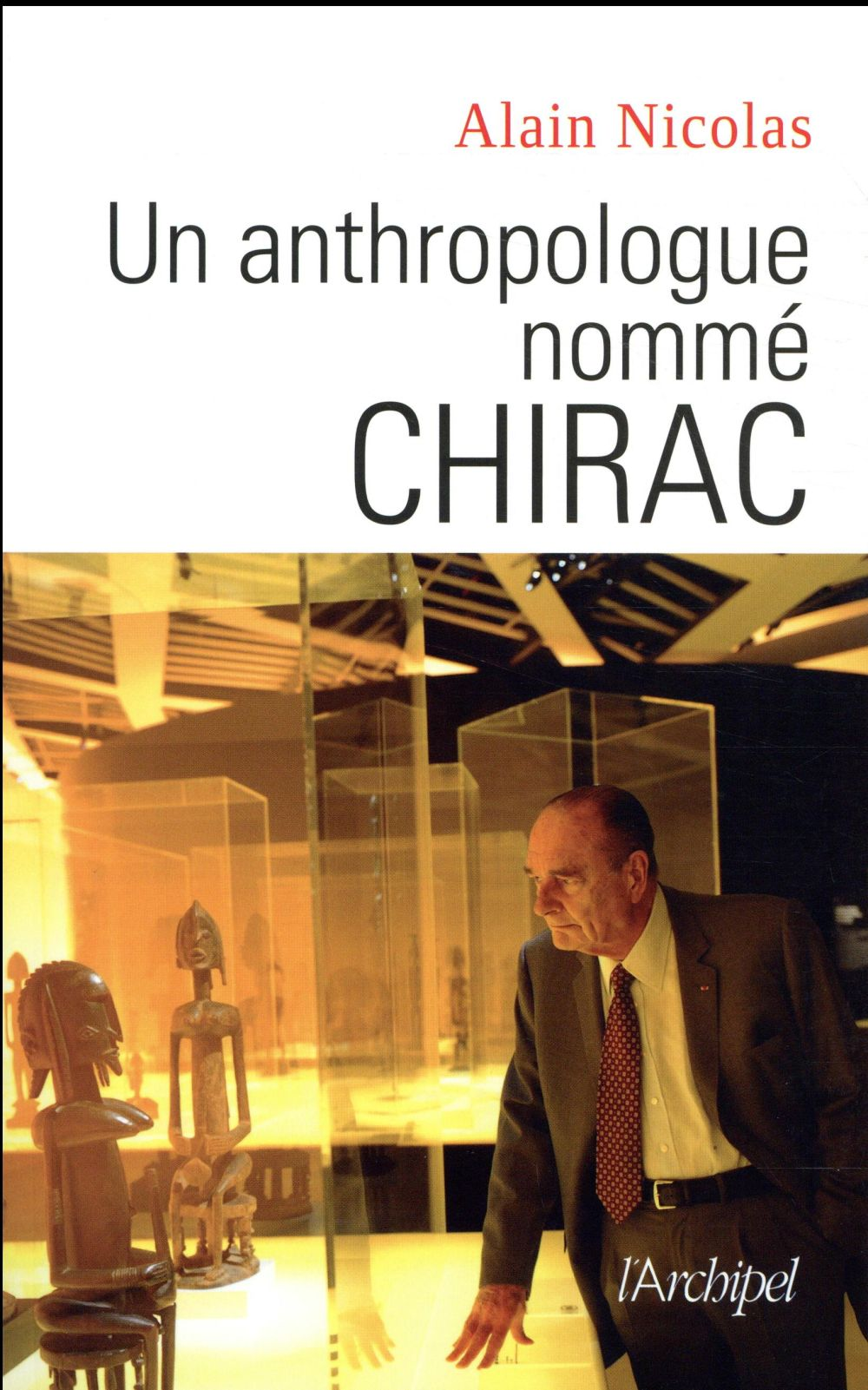 UN ANTHROPOLOGUE NOMME CHIRAC